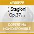 )         STAGIONI OP.37 B/PIANO SON