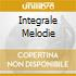 INTEGRALE MELODIE