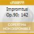 IMPROMTUS OP.90; 142