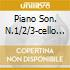 PIANO SON. N.1/2/3-CELLO SON.