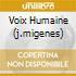 VOIX HUMAINE (J.MIGENES)