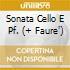 SONATA CELLO E PF. (+ FAURE')