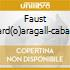 FAUST LOMBARD(O)ARAGALL-CABALLE-TERZ