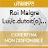 ROI MALGRE LUI/C.DUTOIT(O) HENDRICKS