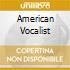 AMERICAN VOCALIST