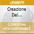 CREAZIONE DEL MONDO/ARPA CON.