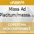 MISSA AD PLACITUM/MESSA DU MAN