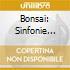 BONSAI: SINFONIE SPAGNOLE CONCERTO..