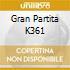 GRAN PARTITA K361