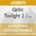 Various - Celtic Twilight 2