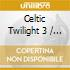 Various - Celtic Twilight 3
