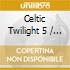 Various - Celtic Twilight 5