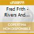 Fred Frith - Rivers And Tides