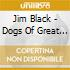 Jim Black - Dogs Of Great Indifference