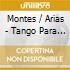 Montes / Arias - Tango Para Todo El Mundo