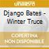 Django Bates - Winter Truce