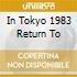 IN TOKYO 1983 RETURN TO