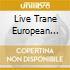 LIVE TRANE EUROPEAN TOURS (BOX 7CD)