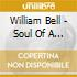William Bell - Soul Of A Bell
