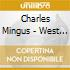 Charles Mingus - West Coast 1945-1949