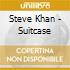 Steve Khan - Suitcase