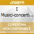 I MUSICI-CONCERTI GR