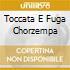 TOCCATA E FUGA CHORZEMPA