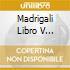 MADRIGALI LIBRO V ROOLEY/CM