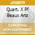 QUART. X PF BEAUX ARTS