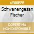 SCHWANENGESAN FISCHER