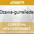 OZAWA-GURRELIEDER