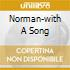 NORMAN-WITH A SONG