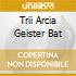 TRII ARCIA GEISTER BAT