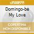DOMINGO-BE MY LOVE