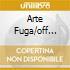 ARTE FUGA/OFF MUSICA AN