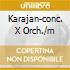 KARAJAN-CONC. X ORCH./M