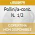 POLLINI/A-CONC. N. 1/2