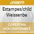 ESTAMPES/CHILD WEISSENBE