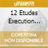 12 ETUDES EXECUTION ARRAU