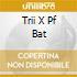 TRII X PF BAT