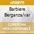BARBIERE BERGANZA/VAR
