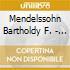 Mendelssohn Bartholdy  F. - A Midsummer Night'S Dream