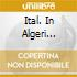 ITAL. IN ALGERI BERGANZA