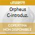 ORPHEUS C-INTRODUZ.