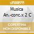 MUSICA AN.-CONC.X 2 C