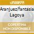 ARANJUEZ/FANTASIA LAGOYA