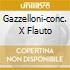 GAZZELLONI-CONC. X FLAUTO