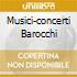 MUSICI-CONCERTI BAROCCHI
