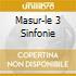 MASUR-LE 3 SINFONIE