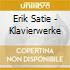 Erik Satie - Klavierwerke